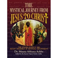 The Mystical Journey from Jesus to Christ (Origins, History and Secret Teachings of Mystical Christiani) by Muata Ashby Books By Black Authors, Black Books, Black History Books, Black History Facts, Origin Of Christianity, Moorish Science, Spirituality Books, African American History, Mystic