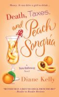 Death, Taxes and Peach Sangria - by Diane Kelly