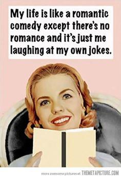 Romantic comedy life…