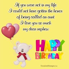 Birthday wishes for nephew from aunt. Here are some birthday messages you can send to that special nephew reminding them of how much they mean to you. Birthday Message For Nephew, Happy Birthday Wishes Nephew, Friend Birthday Quotes, Birthday Poems, Best Birthday Wishes, Happy Birthday Messages, Happy Birthday Quotes, Birthday Images, Male Birthday