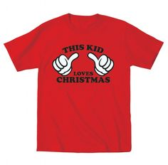 This Kid Loves Christmas T-Shirt | Holiday Apparel | Funny Christmas T-Shirts for Kids | KidTeez
