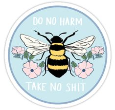"""Do No Harm - Take No Shit"" Stickers by Eimphee Tumblr Stickers, Cool Stickers, Aesthetic Stickers, Paint Party, Amazing Art, My Arts, Drawings, Overlays, Bees"