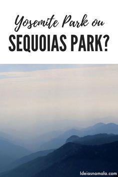 Tá em dúvida entre visitar o Yosemite Park ou o Sequoias Park. Nesse post te ajudo a escolher o parque que mais tem a ver com você e com seu estilo de viagens. Vamos nessa?