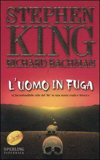 L'uomo in fuga di Stephen King.