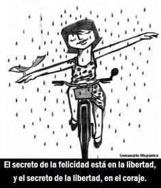 El secreto de la felicidad está en la libertad, y el secreto de la libertad, en el coraje.
