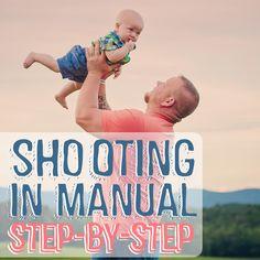 Shooting in Manual: Step-by-Step | tutorial series via Daily Mom