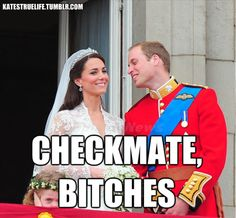 bahaahahha.  She's taken the king...