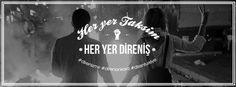 her yer taksim, her yer direnis. Everywhere is taksim, Everywhere is resistance. #direngezi #occupyturkey