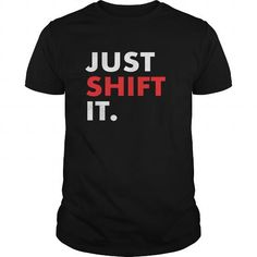 Awesome Tee Just Shift It T-Shirt