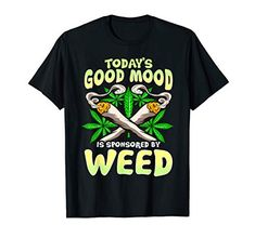Mens Funny Marijuana Lover Cannabis Fan T-Shirt Weed Shop, Best Mods, Good Mood, Shirt Outfit, Cannabis, Funny Shirts, Hooded Sweatshirts, Classic T Shirts, Lovers
