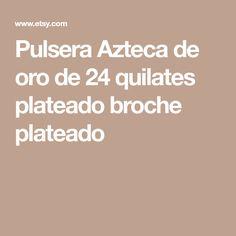 Pulsera Azteca de oro de 24 quilates plateado broche plateado