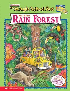"""The Magic School Bus In the Rain Forest"""