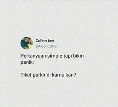 Quotes Rindu, Quotes Lucu, Quotes Galau, Funny Quotes, Life Quotes, Funny Memes, Graphic Design Tips, Quotes Indonesia, Real Talk Quotes