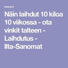 Näin laihdut 10 kiloa 10 viikossa - ota vinkit talteen - Laihdutus - Ilta-Sanomat