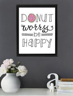 Donut Worry Be Happy Handlettered Quote Print by partiesnpretties