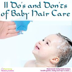 If you thought that hair care is important only for adults, you are highly mistaken. Babies need proper hair care too so that their hair remains clean and healthy. Here are 6 do's for baby hair care!!