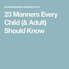23 Manners Every Child (& Adult) Should Know
