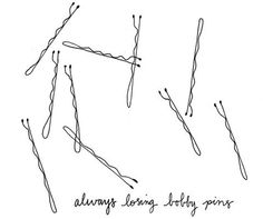 Always losing bobby pins.