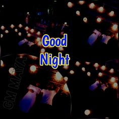37 Best Maya Good Night Images Good Night Have A Good Night Maya