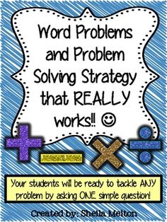 """Word problems are one of the most frustrating math topics for both students and teachers. My students usually know HOW to either add, subtract, multiply or divide they just had trouble deciding which operation they had to use to solve the problem. This method has them taking a few simple steps and asking the question, """"Do I know my total?"""" If they can answer that question, they have already narrowed the operation choices down to two!"""