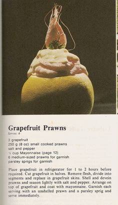 How Exactly Would You Eat This? Heap a grapefruit with shrimp and a huge blap of Mayo and THERE YA GO! Scary Food, Gross Food, Weird Food, Bad Food, Retro Recipes, Old Recipes, Vintage Recipes, Vintage Ads, Vintage Food