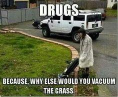 Drugs lol!