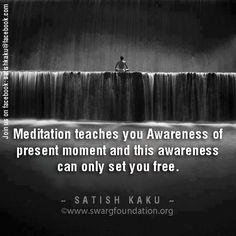 Awareness is a only way to set yourself free and see the life as is. Awareness gives you freedom. Awareness is Moksha.