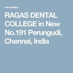 RAGAS DENTAL COLLEGE in New No.191 Perungudi,  Chennai, India