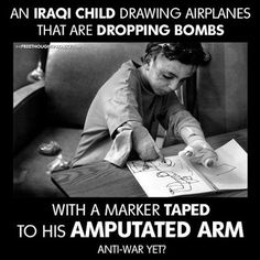 An Iraqi child drawing airplanes that are dropping bombs with a marker taped to his amputated arm. Anti-war yet? Pulitzer Prize Photography, Entertainment Sites, Brave New World, World Peace, Drawing For Kids, My Heart Is Breaking, Worlds Of Fun, Historical Photos, Religion
