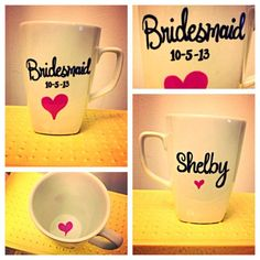 Bridesmaid Mug for their gift P.s that's my actual wedding date!