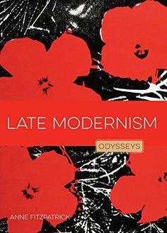 Late Modernism (Odysseys in Art)