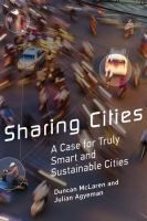 Sharing cities : a case for truly smart and sustainable cities / Duncan McLaren and Julian Agyeman