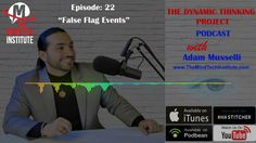 The Dynamic Thinking Project Podcast Episode 22: False Flag Events - YouTube The Dynamic Thinking Project Podcast You can download this episodes at www.TheMindTechInstitute.com Also you can study online Neuro-Linguistic Programming, Hypnosis (Hypnotherapy), Life Management Training and many other online courses are available at https://themindtechinstitute.com/ Facebook: https://www.facebook.com/The.MindTech.Institute Websites: www.themindtechinstitute.com Website: www.MTI.edu.au