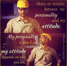 Yes very well said  #Attitude differs with who you are!
