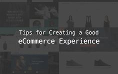Tips for Creating a Good eCommerce Experience and the Best Themes for the Task
