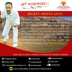 """#GetMickeyMized:  """"Be meaningful and purposeful in your games too, grow up, be wise, uplift the underprivileged and #MickeyMize.""""  Share this to start a #Wellness Revolution for... Human Evolution."""
