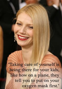 Words of Wisdom from birthday girl Gwyneth Paltrow, who turns 40 today!