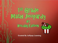 1st Grade Math Jeopardy Holiday Edition! word problems addition & subtraction fact families place value time & money  Check it out now for $1!