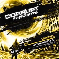 14anger - Xxttrrminate EP [CS039] by Corrupt Systems on SoundCloud