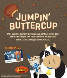 Play Culver's Jumpin' Buttercup for a chance to win $500 in Culver's Gift Cards.