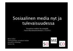 Sosiaalinen media nyt ja tulevaisuudessa by Someco Oy via Slideshare