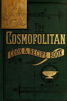 The Cosmopolitan Cook & Recipe Book By Dingens Brothers, Buffalo, New York - - (archive) Retro Recipes, Old Recipes, Vintage Recipes, Family Recipes, Recipies, Cookbook Pdf, Cookbook Recipes, Cooking Recipes, Cooking Kale