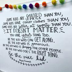 Be the Nice Kid.