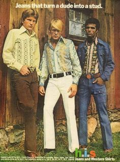 """An original 1972 advertisement for h.i.s Jeans and Western shirts.. Featuring fashion model and actor, Nick Nolte. A controversy, possibility, ad that would be banned today. """"Turn a Dude Into a Stud"""""""