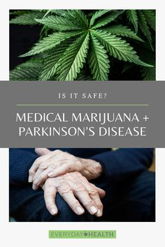 Learn about the potential benefits of marijuana for #parkinsons.