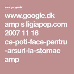 www.google.dk amp s ligiapop.com 2007 11 16 ce-poti-face-pentru-arsuri-la-stomac amp