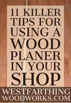 Your guide to using a wood planer and getting the very most from this underappreciated tool. As a beginner, you might not know the true value of a wood planer, but after this post you will want one. Woodworking Education, Woodworking Books, Easy Woodworking Projects, Woodworking Classes, Popular Woodworking, Woodworking Furniture, Fine Woodworking, Wood Projects, Woodworking Beginner