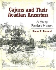 Cajuns and Their Acadian Ancestors: A Young Reader's History by Shane K. Bernard    A nonfiction book about the French dialect-speaking ethnic group in our country. For 3rd graders and up.