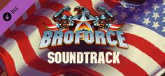 Broforce The Soundtrack Free Download PC Game