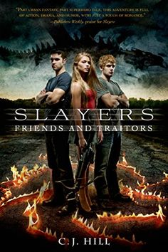Slayers: Friends and Traitors by C. J. Hill